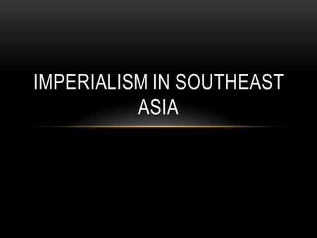 IMPERIALISM IN SOUTHEAST ASIA. REVIEW Japan avoided European Imperialism by becoming more like the western powers New Constitution created constitutional.