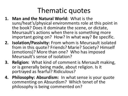Thematic quotes 1.Man and the Natural World: What is the suns/heat's/physical environments role at this point in the book? Does it dominate the scene,