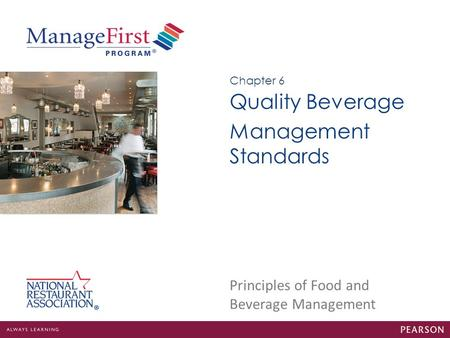 Principles of Food and Beverage Management Quality Beverage Management Standards Chapter 6.