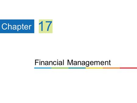 Financial Management Chapter 17. LO 17.1 Define finance, and explain the role of financial managers. LO 17.2 Describe the parts of a financial plan and.