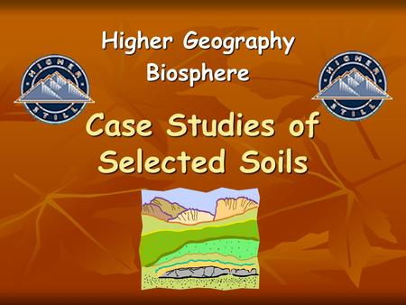 Case Studies of Selected Soils Higher Geography Biosphere.