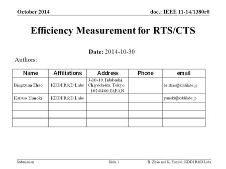 Doc.: IEEE 11-14/1380r0 Submission Efficiency Measurement for RTS/CTS October 2014 B. Zhao and K. Yunoki, KDDI R&D LabsSlide 1 Date: 2014-10-30 Authors:
