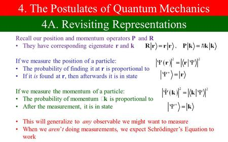 4. The Postulates of Quantum Mechanics 4A. Revisiting Representations