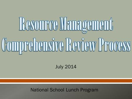 July 2014 National School Lunch Program. ADE Health & Nutrition Initiates Administrative Review of schools' lunch program & follows up with any findings.