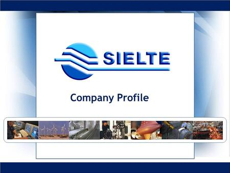 Company Profile. SIELTE is a leading Company in System & Service Integration for Telecommunications Networks (Fixed and Mobile), Transport and Advanced.