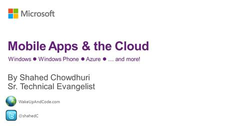 Windows Windows Phone Azure … and WakeUpAndCode.com.
