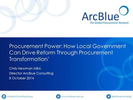ArcBlue Consulting Group Procurement Power: How Local Government Can Drive Reform Through Procurement Transformation'
