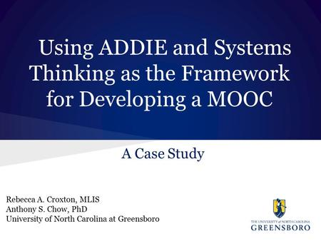 A Case Study Rebecca A. Croxton, MLIS Anthony S. Chow, PhD