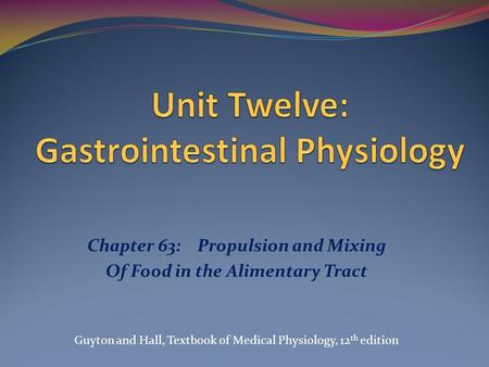 Unit Twelve: Gastrointestinal Physiology
