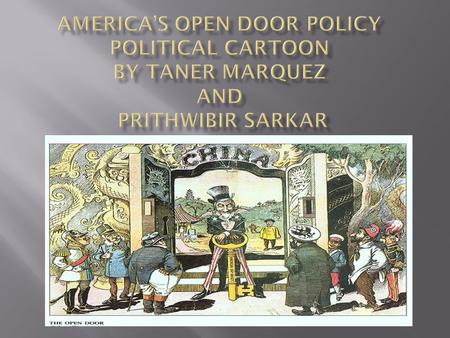 "Explanation The political cartoon portrays America, a.k.a. ""Uncle Sam,"" opening the door to China to the rest of the world. Uncle Sam holds a large golden."