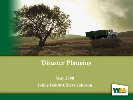 Click to edit Master title style Disaster Planning May 2008 Jaime Bobbitt/Steve Johnson.