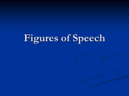 Figures of Speech. Why do we need to study figures of speech? Knowing figures of speech helps you better understand a poem or story. In other words, it.