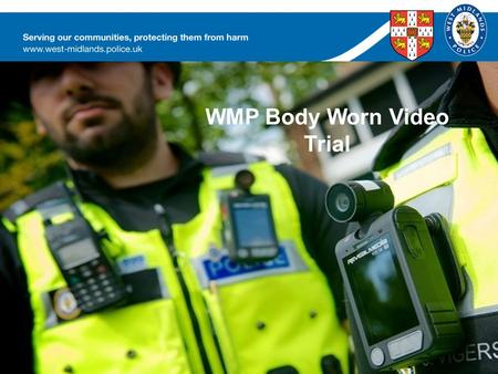 WMP Body Worn Video Trial. Rapid entry Socio-Cognitive Theory In social contexts, knowing that one is being-observed leads to modifications of behaviour.