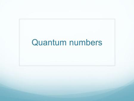 Quantum numbers. There are 4 quantum numbers to consider: The Principal Quantum number (n) which defines the shell number. The Angular Momentum Quantum.