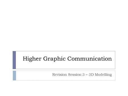 Higher Graphic Communication