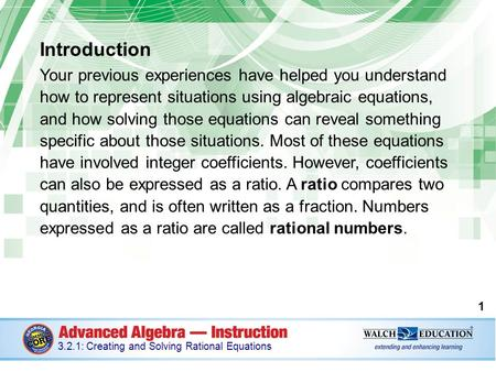 Introduction Your previous experiences have helped you understand how to represent situations using algebraic equations, and how solving those equations.