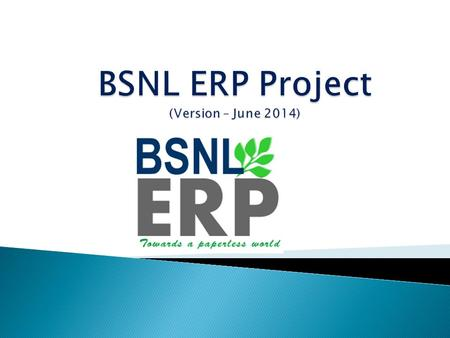 BSNL ERP Project (Version – June 2014)