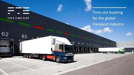 Time slot booking for the global transport industry.