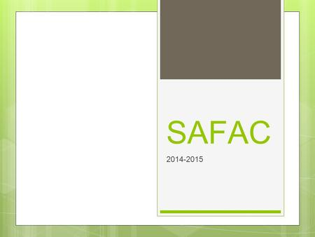 SAFAC 2014-2015. What is SAFAC? SAFAC allocates funding to undergraduate student organizations that are registered with COSO At least 75% of membership.