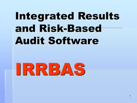 Integrated Results and Risk-Based Audit Software  IRRBAS