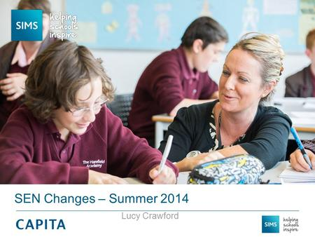 Lucy Crawford SEN Changes – Summer 2014. Browser change Layout has been tidied.