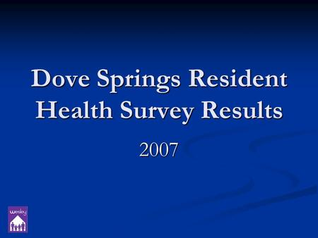 Dove Springs Resident Health Survey Results 2007.