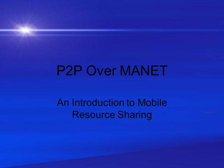 P2P Over MANET An Introduction to Mobile Resource Sharing.