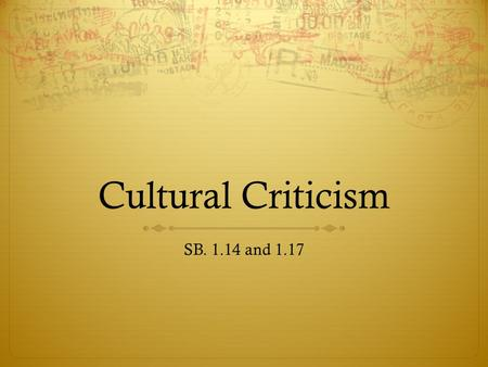 Cultural Criticism SB. 1.14 and 1.17. 23 September 2014  Today you will need your:  IRN  Journal  SB book.