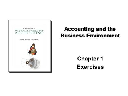 Chapter 1 Exercises Accounting and the Business Environment