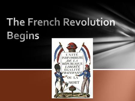 1) Absolutism vs. the Enlightenment During the 1600s and 1700s, French kings gained total power over the country's government This conflicted sharply.