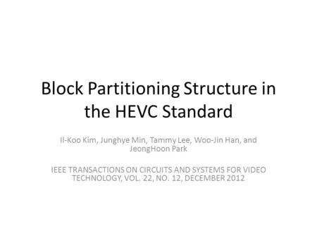 Block Partitioning Structure in the HEVC Standard