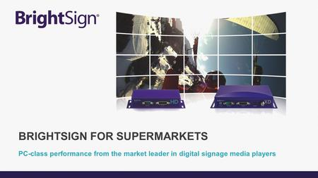 BrightSign For Supermarkets