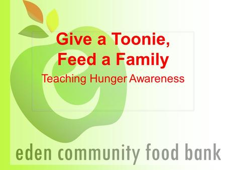 Give a Toonie, Feed a Family Teaching Hunger Awareness.