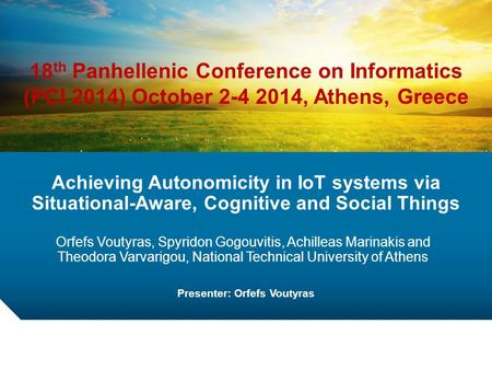 Achieving Autonomicity in IoT systems via Situational-Aware, Cognitive and Social Things Orfefs Voutyras, Spyridon Gogouvitis, Achilleas Marinakis and.