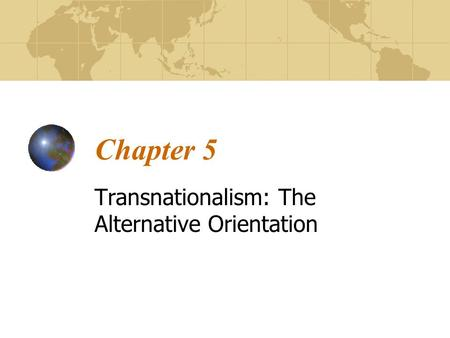Chapter 5 Transnationalism: The Alternative Orientation.
