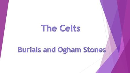 Burials and Ogham Stones