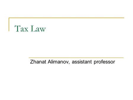 Tax Law Zhanat Alimanov, assistant professor. Home assignment (2-3 per day)  Calculate tax burden of the company on Volodya's income: under (1) Labor.
