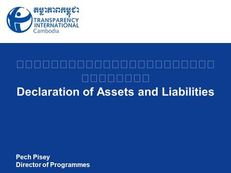 Declaration of Assets and Liabilities Pech Pisey Director of Programmes.