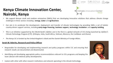 Kenya Climate Innovation Center, Nairobi, Kenya We support Kenyan small and medium enterprises (SMEs) that are developing innovative solutions that address.