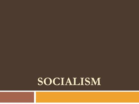 SOCIALISM. Chronological Overview I. Early socialism (utopian socialism) II. Revolutionary socialism (communism) III. Evolutionary socialism (revisionism)