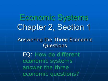 Economic Systems Chapter 2, Section 1