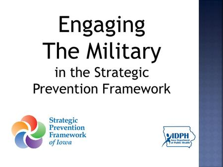 Engaging The Military in the Strategic Prevention Framework.