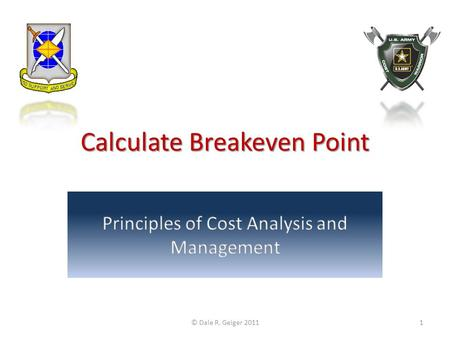 Calculate Breakeven Point © Dale R. Geiger 20111.