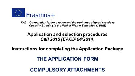 KA2 – Cooperation for innovation and the exchange of good practices Capacity Building in the field of Higher Education (CBHE) Application and selection.