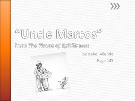 """Uncle Marcos"" from The House of Spirits (1985)"