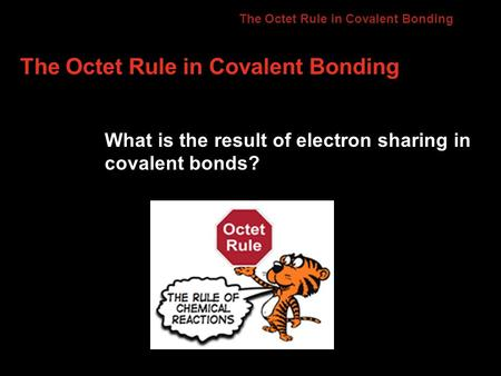 The Octet Rule in Covalent Bonding