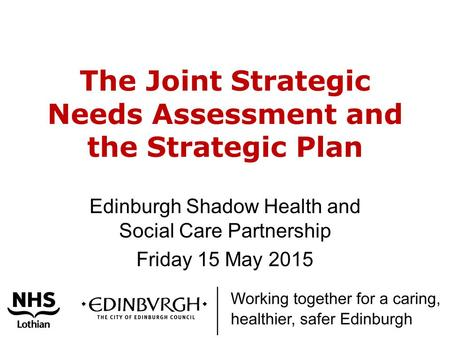 The Joint Strategic Needs Assessment and the Strategic Plan