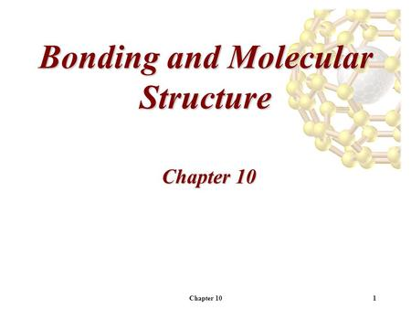 Chapter 101 Bonding and Molecular Structure Chapter 10.
