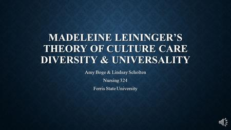 Madeleine Leininger's Theory of Culture Care Diversity & Universality