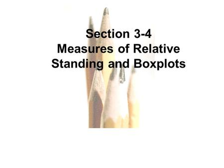Measures of Relative Standing and Boxplots